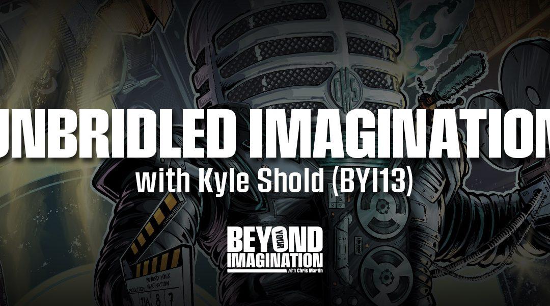 """""""Unbridled Imagination"""" with Kyle Shold (BYI13)"""